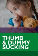 Dummy & thumb sucking habits
